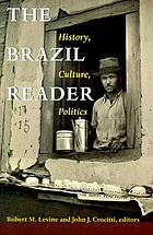 The Brazil reader : history, culture, politics ; edit. Robert M. Levine y John J. Crocitti.