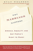 Why marriage matters : America, equality, and gay people's right to marry