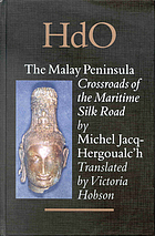 The Malay Peninsula : crossroads of the maritime silk road (100 BC-1300 AD)