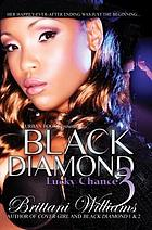 Black diamond 3 : lucky chance