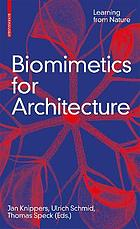 Biomimetics for architecture : learning from nature