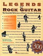 Legend og rock guitar the essential reference of rock's greatest guitarists