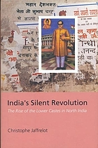 India's silent revolution : the rise of the lower castes in North India