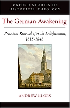 The German awakening : Protestant renewal after the Enlightenment, 1815-1848