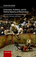 Contestants, profiteers, and the political dynamics of marketization : how shareholders gained control rights in Britain, Germany, and France