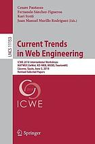 Current trends in web engineering : ICWE 2018 International Workshops, MATWEP, EnWot, KD-WEB, WEOD, TourismKG, Cáceres, Spain, June 5, 2018, Revised Selected Papers