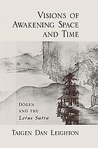 Visions of awakening space and time : Dōgen and the Lotus sutra