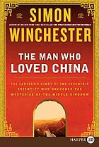 The man who loved China : the fantastic story of the eccentric scientist who unlocked the mysteries of the Middle Kingdom