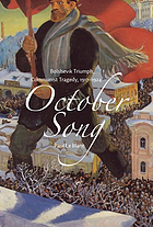 October song : Bolshevik triumph, communist tragedy, 1917-1924