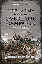 Lee's army during the Overland Campaign : a numerical study