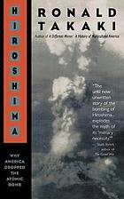 Hiroshima : why America dropped the atomic bomb