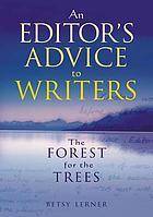 The forest for the trees : an editor's advice to writers