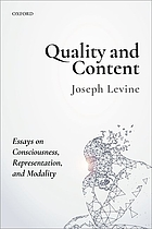 Quality and content : essays on consciousness, representation, and modality
