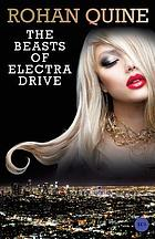 The beasts of Electra Drive : a novel