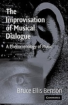The improvisation of musical dialogue : a phenomenology of music making