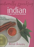 Naturally speaking : Indian recipes and home remedies