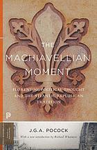 The Machiavellian moment : Florentine political thought and the Atlantic republican tradition