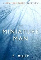 The miniature man : a novel