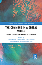 The commons in a glocal world : global connections and local responses