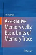 Associative memory cells : basic units of memory trace