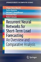 Recurrent neural networks for short-term load forecasting : an overview and comparative analysis