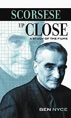Scorsese up close : a study of the films