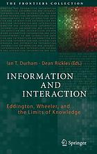 Information and interaction : Eddington, Wheeler, and the limits of knowledge