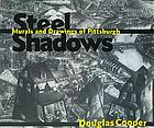 Steel shadows : murals and drawings of Pittsburgh