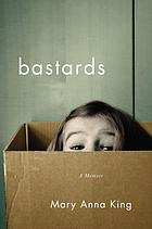 Bastards : a memoir