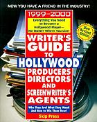 Writer's guide to Hollywood producers, directors, and screenwriter's agents, 1999-2000