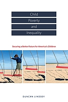Child poverty and inequality : securing a better future for America's children