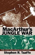 MacArthur's jungle war : the 1944 New Guinea campaign