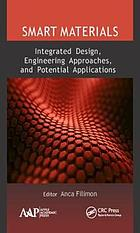 Smart materials : integrated design, engineering approaches, and potential applications