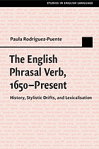 The English phrasal verb, 1650-present : history, stylistic drifts, and lexicalisation