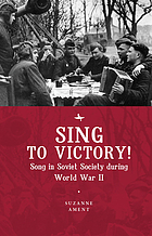 Sing to victory! : song in Soviet society during World War II