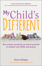 My child's different : the lessons learned from one family's struggle to unlock their son's potential