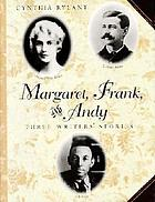 Margaret, Frank, and Andy : three writers' stories