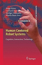 Human centered robot systems : cognition, interaction, technology