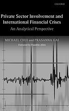 Private sector involvement and international financial crises : an analytical perspective