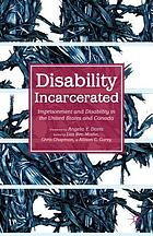Disability incarcerated : imprisonment and disability in the United States and Canada