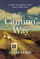 The Camino way : lessons in leadership from a walk across Spain