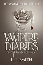 The vampire diaries. [Volumes 1 and 2], The awakening, the struggle