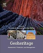 Geoheritage : assessment, protection, and management