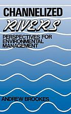 Channelized rivers : perspectives for environmental management