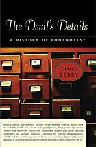 The Devil's Details : a History of Footnotes.