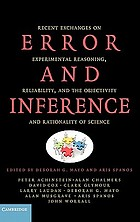Error and inference : recent exchanges on experimental reasoning, reliability, and the objectivity and rationality of science