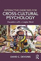 Interactive Exercises for Cross-Cultural Psychology : Encounters with a Complex World.