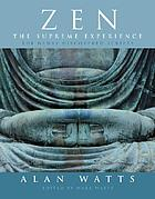 Zen, the supreme experience : the newly discovered scripts
