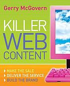 Killer Web content : make the sale, deliver the service, build the brand