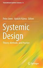 Systemic design theory, methods, and practice